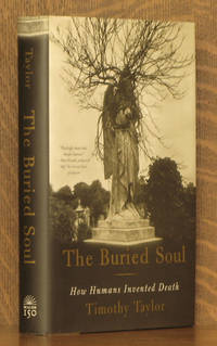 The Buried Soul How Humans Invented Death