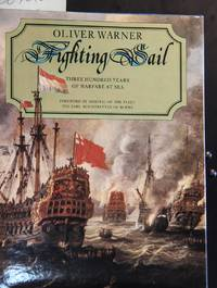 Fighting Sail: Three Hundred Years of Warfare at Sea