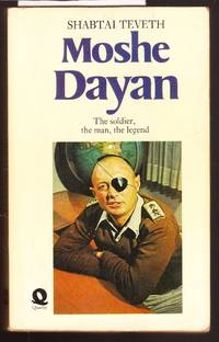 Moshe Dayan - The Soldier, the Man, the Legend