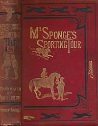 Mr Sponge's Sporting Tour. Bradbury Edition by  John [illus.]  Robert Smith; Leech - Hardcover - Reprint - [1890] - from Barter Books Ltd and Biblio.com