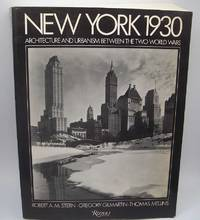New York 1930: Architecture and Urbanism Between the Two World Wars by  Thomas  Gregory; Mellins - Paperback - 1994 - from Easy Chair Books (SKU: 179165)