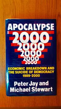 Apocalypse 2000: economic breakdown and the suicide of democracy, 1989-2000.
