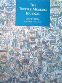 Textile Museum Journal, 2003-2004, Volumes 42 & 43