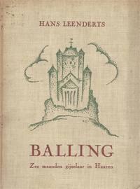 BALLING: ZES MAANDEN GIJZELAAR IN HAAREN