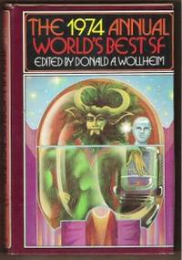 THE 1974 ANNUAL WORLD'S BEST SF by  Donald A. (editor) Wollheim - Hardcover - 1974 - from Ravenswood Books and Biblio.co.uk