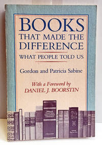 Books That Made the Difference: What People Told Us by  Gordon and Patricia Sabine - Paperback - Book of the Month Club Edition - 1984 - from Heritage Books (SKU: NF40198)