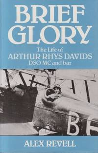 image of Brief Glory The Life of Arthur Rhys Davids DSO MC and bar