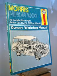 Morris Minor 1000 Owners Workshop Manual 1956 Through 1971 (Haynes Owners Workshop Manual No. 024)