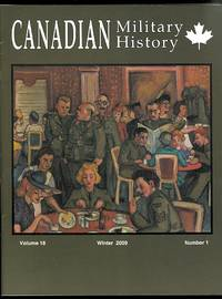 image of CANADIAN MILITARY HISTORY.  WINTER  2009.  VOLUME 18, NUMBER 1.