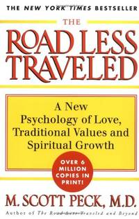 The Road Less Traveled: A New Psychology of Love, Traditional Values, and Spiritual Growth by Peck, M. Scott