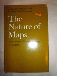 The Nature of Maps: Essays toward Understanding Maps and Mapping