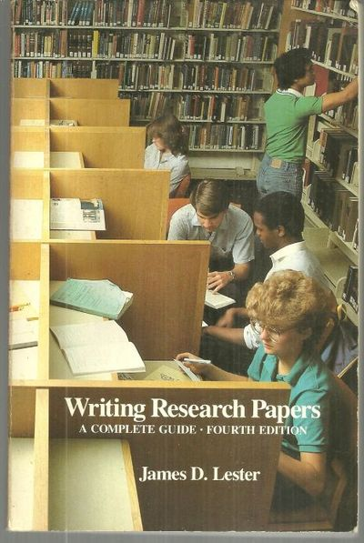 WRITING RESEARCH PAPERS A Complete Guide, Lester, James