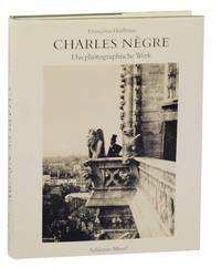 Charles Negre 1820 -1880 Das Photographische Werk