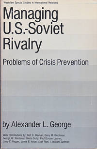 Managing U.S.-Soviet Rivalry : Problems of Crisis Prevention