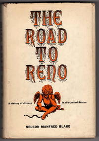 The Road to Reno: A History of Divorce in the United States