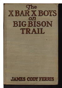 THE X BAR X BOYS ON BIG BISON TRAIL (Western Stories for Boys, # 4).