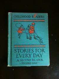 Childhood Readers  Stories for Every Day  Second Year-Second Half
