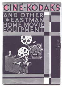 THE CATALOG OF EASTMAN HOME MOVIE EQUIPMENT.  (CINE-KODAKS AND OTHER EASTMAN HOME MOVIE EQUPMENT.)