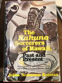 The Kahuna Sorcerers of Hawaii Past and Present