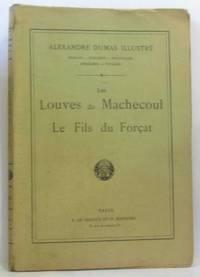 image of Les Louves de Machecoul; Le fils du Forçat (Alexandre Dumas illustré, romans-histoire-nouvelles-mémoires-voyages)