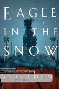 image of Eagle in the Snow : A Novel of General Maximus and Rome's Last Stand