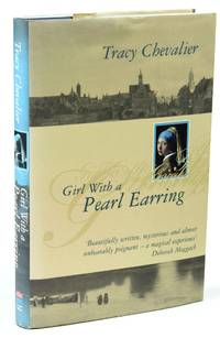 Girl with a Pearl Earring [First State, Signed] by  Tracy CHEVALIER - First Edition - 1999 - from Fine Editions Ltd and Biblio.com