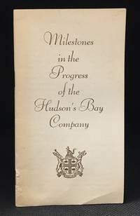 Milestones in the Progress of the Hudson's Bay Company