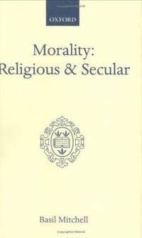 Morality : Religious and Secular - The Dilemma of the Traditional Conscience