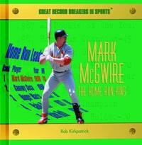 Mark McGwire : The Home Run King