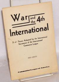 War and the 4th International; draft theses adopted by the International Secretariat of the International Communist League