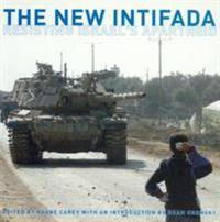 The New Intifada : Resisting Israel's Apartheid