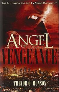 Angel of Vengeance: The Story Which Inspired the TV Show Moonlight
