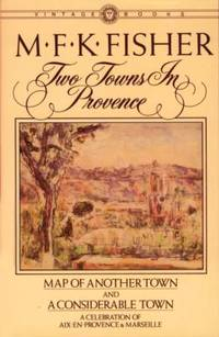 image of Two Towns in Provence : Map of Another Town and a Considerable Town, a Celebration of Aix-En-Provence_Marseille