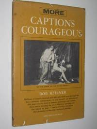 More Captions Courageous by Bob Reisner - First Edition - 1959 - from Manyhills Books (SKU: 10110002)