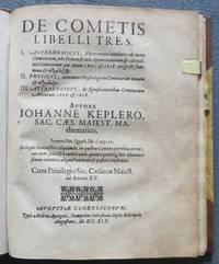 De Cometis Libelli Tres.  I. Astronomicus...II. Physicus...III. Astrologicus