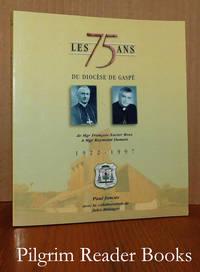 image of Les 75 ans du Diocèse de Gaspé de Mgr Francois-Xavier Ross à Mgr  Raymond Dumais. 1922-1997.