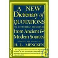 A New Dictionary of Quotations on Historical Principles from Ancient and Modern Sources