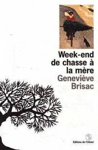 Week-end De Chasse A La Mere (prix Femina 1996)