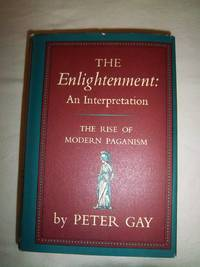 The Enlightenment: An Interpretation - The Rise of Modern Paganism