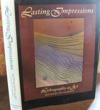 Lasting Impressions: Lithography As Art
