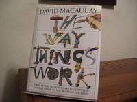 The Way Things Work: From Levers to Lasers, Cars to Computers---A Visual  Guide to the World of...
