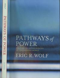 Pathways of Power: Building an Anthropology of the Modern World