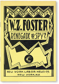 image of W.Z. Foster--Renegade or Spy