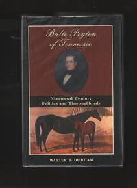 image of Balie Peyton Of Tennessee  Nineteenth Century Politics And Thoroughbreds