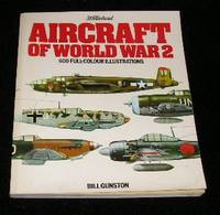 Aircraft of World War 2 by Bill Gunston - Paperback - First Edition - 1981 - from Yare Books and Biblio.com