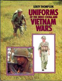Uniforms of the Indo-China and Vietnam Wars by  Ken (illus)  Malcolm (illus)/MacSwan - 1st printing - 1984 - from Barbarossa Books Ltd. (SKU: 68211)