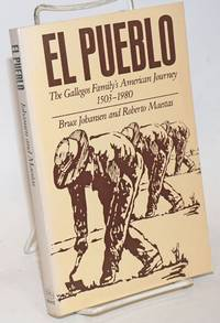 El pueblo; the Gallego family's American journey, 1503-1980 by  Bruce and Roberto Maestas Johansen - Paperback - 1983 - from Bolerium Books Inc., ABAA/ILAB and Biblio.com