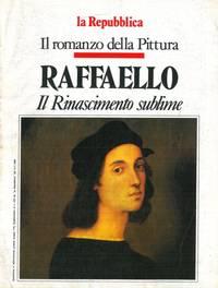 Il romanzo della Pittura. Raffaello. Il Rinascimento sublime.