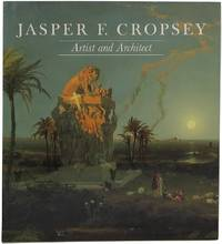 Jasper F. Cropsey Artist and Architect: Paintings, Drawings, and Photographs from the Collections of the Newington-Cropsey Foundation and the New-York Historical Society