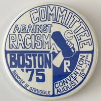 image of Committee Against Racism / Boston '75 / Summer of Struggle / Convention. August 15th-1th [pinback button]